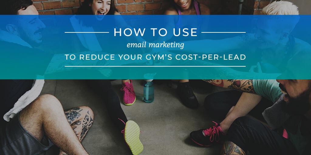 Fitness Marketing Reduce cost per lead