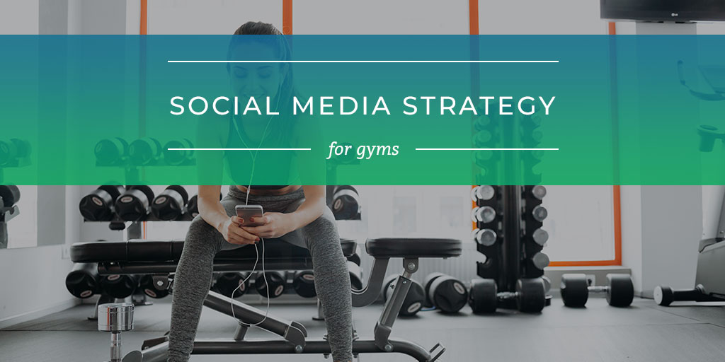 Social Media Marketing Strategy for Gyms